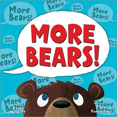 More Bears! By Nesbitt, Kenn/ Cummings, Troy (ILT)
